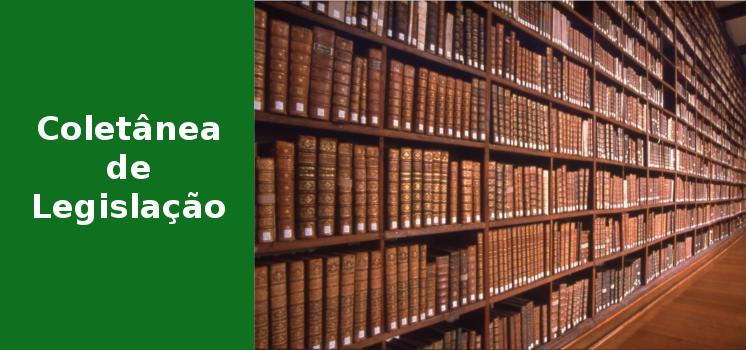 Consulte a Coletânea de Legislação Utilizada pelo Controle Interno